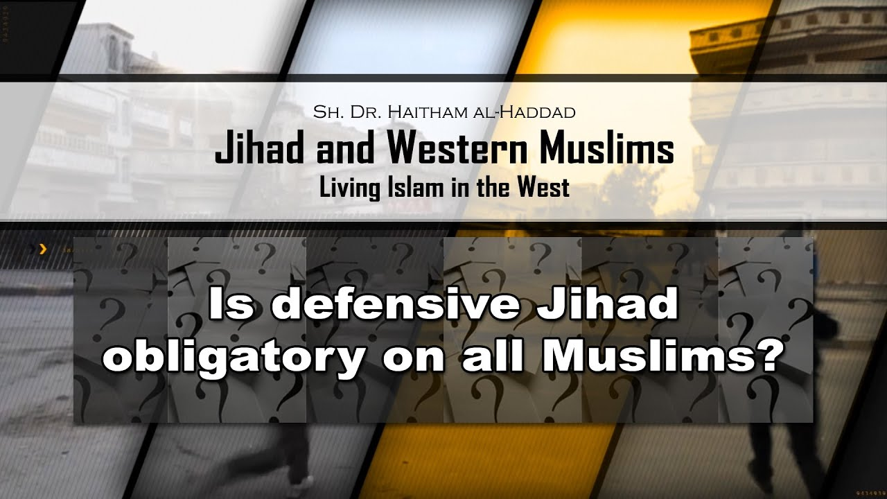 Is defensive Jihad obligatory on all Muslims? - Q&A - Dr. Haitham al-Haddad