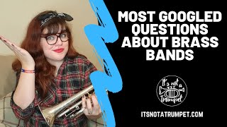 Most Googled Questions About Brass Bands | It's Not a Trumpet