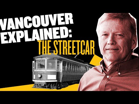 Streetcars And Metro Vancouver: Urban Planning History Explained