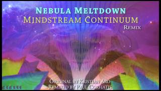 Nebula Meltdown - Mindstream Continuum Remix (remixed by NEMRAC) - Psytrance