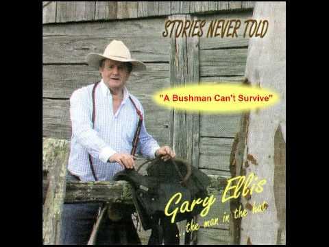 """Gary Ellis - """"A Bushman Can't Survive"""""""