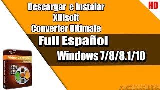 ★Descargar【Xilisoft Video Converter Ultimate✔】[ 2018 ] | Para Windows 10/8.1/8/7|