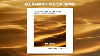 Maes•tro ft. Clara Yates - I Will Follow You (Alexander Popov Radio Edit)