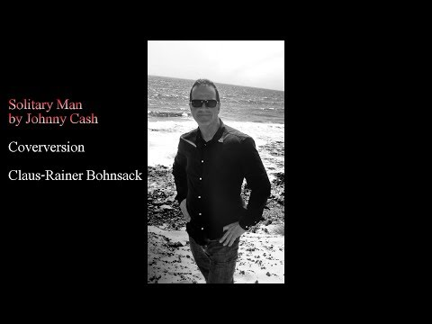 Solitary Man by Johnny Cash Coverversion by C.-R. Bohnsack