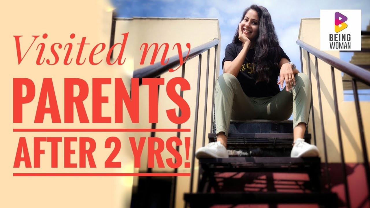 I MET MOM DAD AFTER 2 YEARS! | Visit To My Home Town | Being Woman With Chhavi