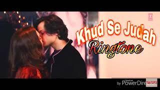 Khud Se Judah - New Hindi song ringtone - singer - ( Shrey Singhal )
