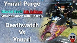 Video 8th Edition Warhammer 40K Batrep - Ynnari Vs Deathwatch - 1,000pt download MP3, 3GP, MP4, WEBM, AVI, FLV September 2017