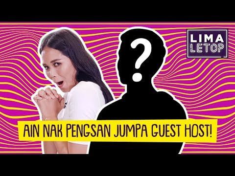 LimaLetop! | Ain Edruce Nak Pengsan Jumpa Guest Host!