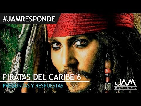 PREGUNTAS Y RESPUESTAS | PIRATAS DEL CARIBE 6 | #JAM RESPONDE | JAM REVIEWS