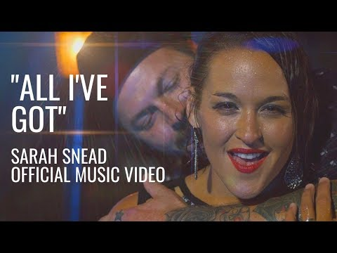 "Sarah Snead - ""All I've Got"" Official Music Video"