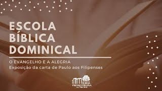 EBD - O Evangelho e a Alegria -  Fp 1.3-11 - Rev. Renato Romão - 09/08/2020