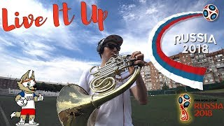 Live It Up - Nicky Jam feat. Will Smith & Era Istrefi (2018 FIFA World Cup Russia) French Horn Cover