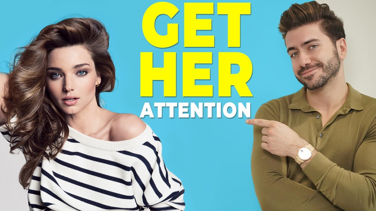 How to Get a Girl's Attention and Keep It | Alex Costa