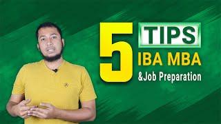 5 Tips For IBA MBA & JOB Preparation