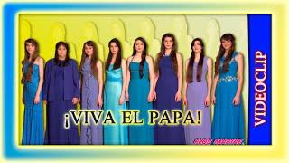 Canción: ¡Viva el Papa! - Videoclip - Flos Mariae