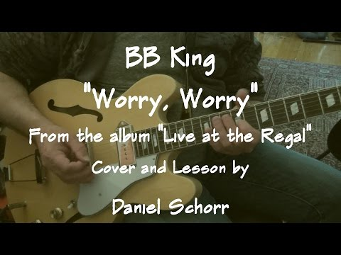 "B.B. King  Guitar Cover and Lesson 07:  ""Worry, Worry"" (Live at the Regal)"