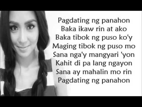 Pagdating Ng Panahon by Kathryn Bernardo [ lyrics video ]