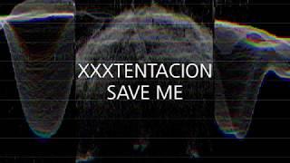 XXXTENTACION - SAVE ME [한글자막]