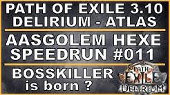 PATH OF EXILE Delirium - Bosskiller-Speedrun #011 Aasgolem-Hexe [ deutsch / german / POE ]