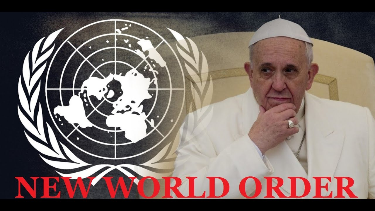 Pope Francis, The United Nations, And The Rise Of The New World Order