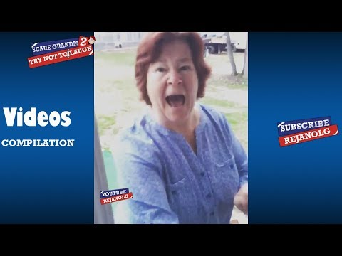 SCARE CAM GRANDMA #2 COMPILATION 2018 - Try Not To Laugh