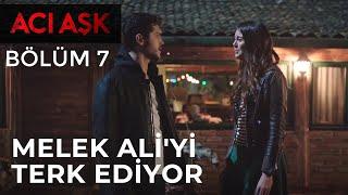 Melek, Aliyi Terk Ediyor  Acı Aşk 7.Bölüm