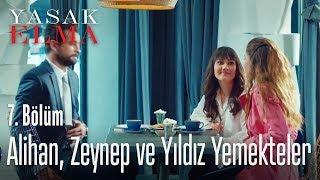 Alihan, Zeynep ve Yıldız yemekteler - Yasak Elma 7. Bölüm