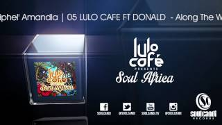 LULO CAFE PRESENTS - Soul Africa (Megamix)
