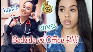 BEDSIDE VS. OFFICE RN? IN DEPTH PROS & CONS!