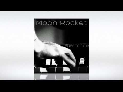 Moon Rocket - Slave To Time