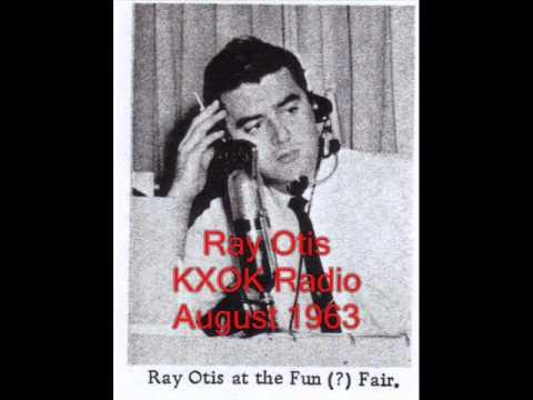 Ray Otis Show -   KXOK Radio August 1963