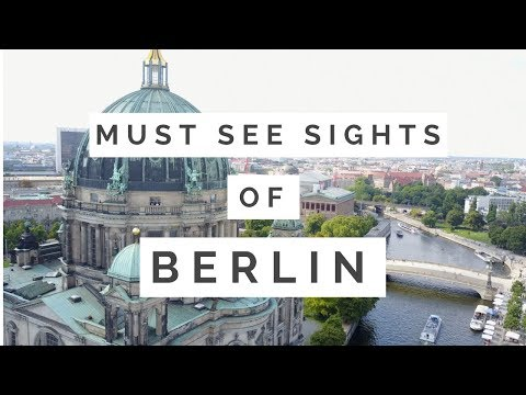 MUST SEE SIGHTS OF BERLIN - TIPS & TRICKS