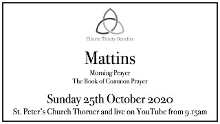 Sunday Worship 25th October 2020, 9.15am live from St. Peter's Church Thorner