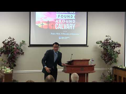 2018-03-11 Pastor Adrian Dominguez - Characters Found At Calvary - Pilate a Character of Compromise