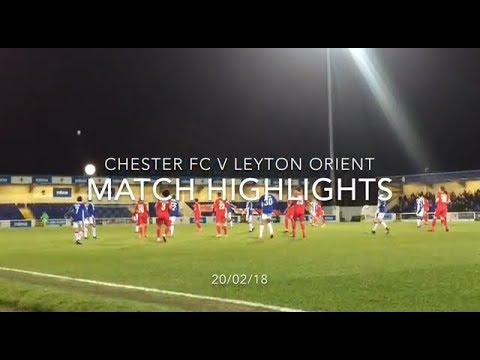 CHESTER FC 0-1 LEYTON ORIENT MATCH HIGHLIGHTS: VANARAMA NATIONAL LEAGUE: 20/02/18
