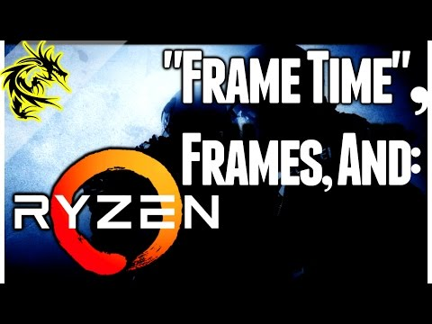 "How ""FRAMES"" work in Competitive Gaming, and The Upsides of Ryzen (Gaming Science)"