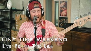 "One Time Weekend - ""One Time Weekend"" (TELEFUNKEN Live From the Lab)"