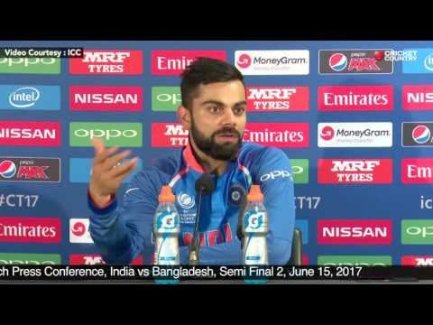 Virat Kohli - Post Match Press Conference, India vs Bangladesh, Semi Final 2, June 15, 2017