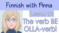 Learn Finnish! Lesson 17: The verb BE - OLLA-verbi