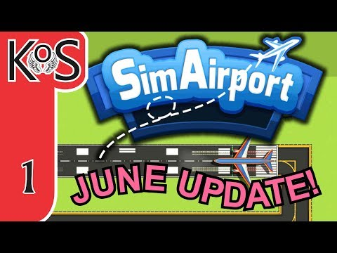 SimAirport June Update! Ep 1: NEW FEATURES, NEW AIRPORT - Let's Play, Gameplay (Early Access)