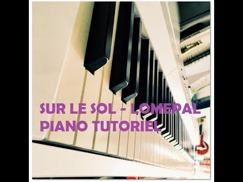 Sur Le Sol Lomepal Piano Tutoriel