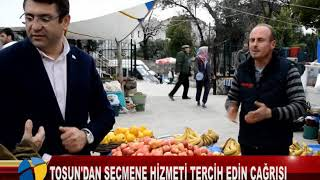 TOSUN'DAN SEÇMENE HİZMETİ TERCİH EDİN ÇAĞRISI
