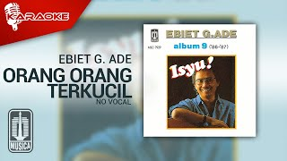 Download Ebiet G. Ade - Orang Orang Terkucil (Official Karaoke Video) | No Vocal
