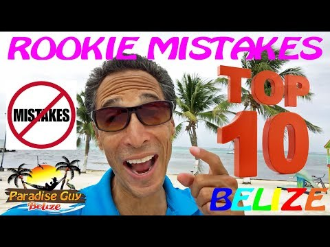 TOP 10 Rookie MISTAKES To AVOID in Belize - Paradise Guy
