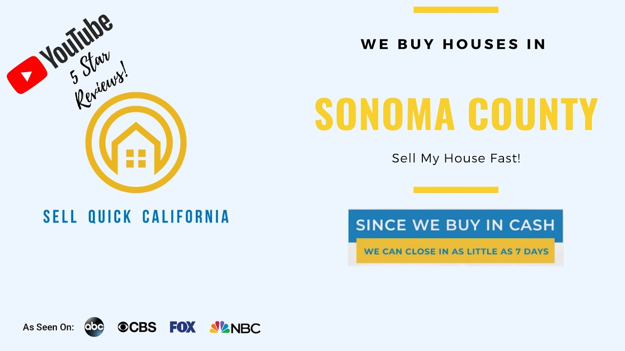 "We Buy Houses In Sonoma County  | Asking to ""Sell My House Fast?"""