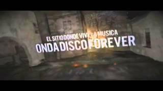 ONDA DISCO FOREVER - EL SITIO DONDE VIVE LA MUSICA