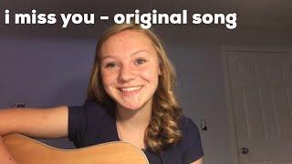 I Miss You - Original Song