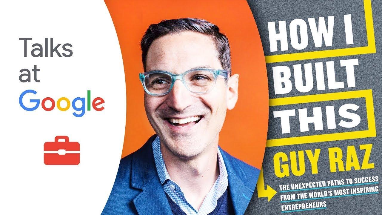 How I Built This   Guy Raz   Talks at Google
