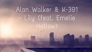[350.86 KB] Alan Walker & K-391 - Lily (feat. Emelie Hollow) [Different World Album Preview]