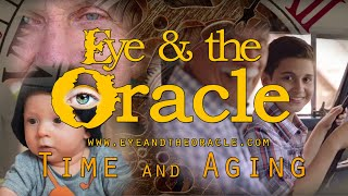 """""""Time and Aging"""" from Eye & the Oracle"""